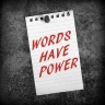 Words Have Power reminder on a notice board